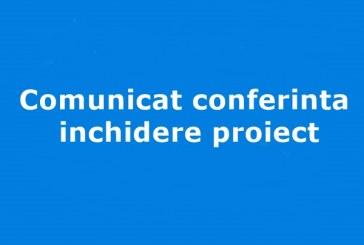 Comunicat conferinta inchidere proiect